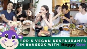 Top 5 Vegan Restaurants In Bangkok with Happy Cow