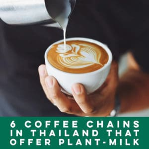 6 Coffee Chains In Thailand That Offer Plant-Milk