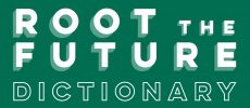 Root The Future Dictionary